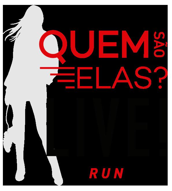 Corrida QUEM SÃO ELAS? Live!RUN